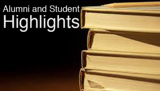 Alumni and Student Highlights